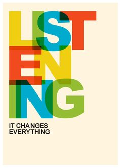 Listening Changes Everything Poster A3 Print by Posterinspired