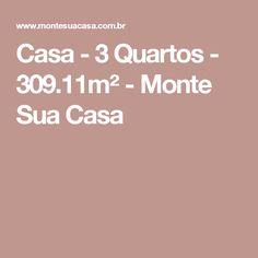 Casa - 3 Quartos - 309.11m² - Monte Sua Casa