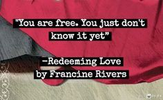 redeeming love quotes francine rivers - one of my all time favorite books Favorite Bible Verses, Bible Verses Quotes, Book Quotes, Favorite Quotes, Francine Rivers, Redeeming Love, No One Loves Me, Book Nerd, Cool Words