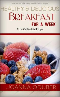Healthy & Delicious Breakfast Recipes For A Week