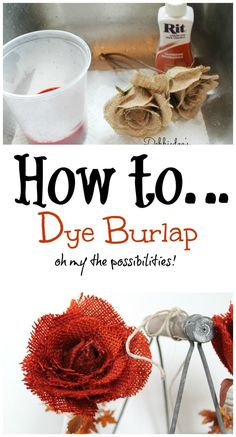 How to dye #burlap in 10 seconds! Oh the colors you can have are endless. #ritdye