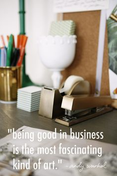 """""""Being good in business is the most fascinating kind of art"""". From @Cassandra LaValle"""