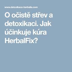 O očistě střev a detoxikaci. Jak účinkuje kúra HerbalFix?