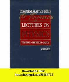 The Feynman Lectures on Physics Commemorative Issue, Volume 2 Mainly Electomagnetism and Matter (9780201510041) Richard P. Feynman, Robert B. Leighton, Matthew Sands , ISBN-10: 0201510049  , ISBN-13: 978-0201510041 ,  , tutorials , pdf , ebook , torrent , downloads , rapidshare , filesonic , hotfile , megaupload , fileserve