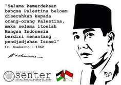 During the independence of the Palestinian nation have not handed over to the Palestinian people, so long as that's the Indonesian people standing to challenge the Israeli occupation. Soekarno Quotes, Smoke Bomb Photography, Reminder Quotes, Political Quotes, Quotes Indonesia, Founding Fathers, My Hero, Best Quotes, Qoutes