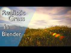 Tutorial: Realistic Grassy Meadow - BlenderNation