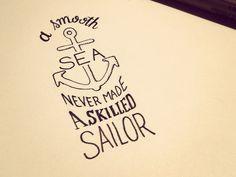 Um mar calmo nunca fez um marinheiro qualificado