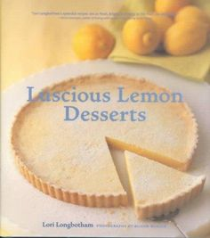 Lemon sweets are the divas of desserts. Assertive and bold, lemons can be flamboyant, tart, and tangy as in the Lemon Granita or sweet, mellow, and velvety like the creamy Lemon Panna Cotta. Over 70 r
