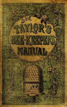 Huck would appreciate this antique Beekeeper's manual. I Love Bees, Birds And The Bees, Bee Book, Buzz Bee, Bee Skep, Vintage Bee, Bee Art, Vintage Book Covers, Bee Happy