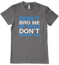 don't bro me if you don't know me t-shirt image