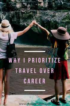 Why I prioritize travel over career. Travel versus career. Travelling as a student. Travelling after graduation.