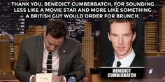 """""""Thank you, Benedict Cumberbatch, for sounding less like a movie star... Fallon Tonight  Thank You Note Friday"""""""