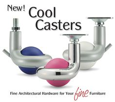 only a designer could get excited about colored casters!! WHOAA