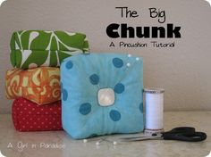 UPDATE: I thought this would be too big, but it has become one of my favorite in my sewing studio!  The Big Chunk pincushion tutorial