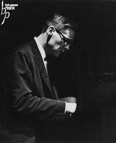 Bill Evans, jazz piano great and a rare talent.  http://www.BillEvans.Estate