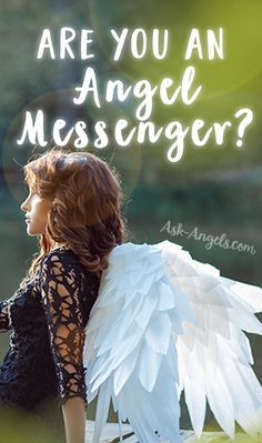 How do you know if you're an Angel Messenger? What do you do if you are? If you think you're ready to embrace your divine role as a way shower, read on.