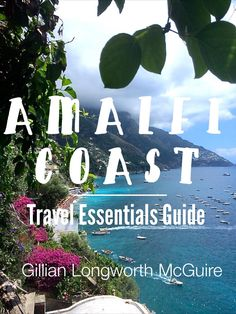 Amalfi Coast Travel Essential Guide {Link to purchase book} by Gillian Longworth McGuire