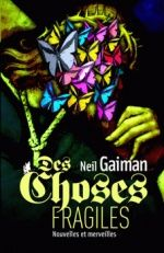 Neil Gaiman— «Des choses fragiles»