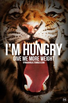 I'm hungry, give me more weight. I want more !