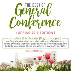 FHE lessons inspired by General Conference 2016
