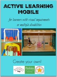 Create your own active learning mobile for learners with visual impairments or multiple disabilities!