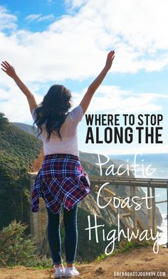 Where to Stop along the Pacific Coast Highway - One Broads Journey