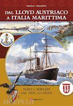 Prezzi e Sconti: Dal #lloyd austriaco a italia marittima  ad Euro 28.00 in #Hobby e motori trasporti navi #Luglio