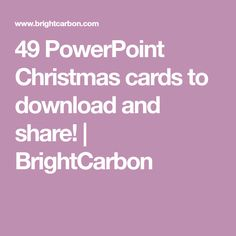 49 PowerPoint Christmas cards to download and share! | BrightCarbon Christmas Cards, Christmas E Cards, Xmas Cards, Christmas Letters, Merry Christmas Card, Christmas Card Sayings