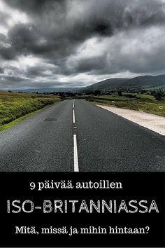 9 päivää autoillen Iso-Britanniassa: Mitä, missä ja mihin hintaan? | Live now – dream later -matkablogi