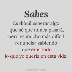 Sad Love Quotes, Love Quotes For Him, Book Quotes, Life Quotes, Qoutes, Spanish Phrases, Love Phrases, Spanish Quotes, Ex Amor