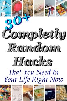 30+ Completly Random Hacks That You Need In Your Life Right Now.