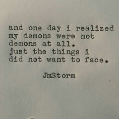 "JMSTORMQUOTES ""My demons."" In My Head is available through Amazon. #jmstorm #jmstormquotes #inmyhead"