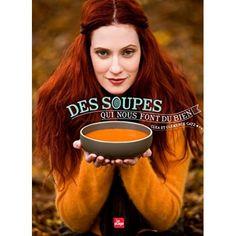 De Cléa (Auteur), Clemence Catz (Auteur), Linda Louis (Photographies), Emilie Gaillet (Photographies) Plus de 200 soupes : du bouillon détox au minestrone de butternut…