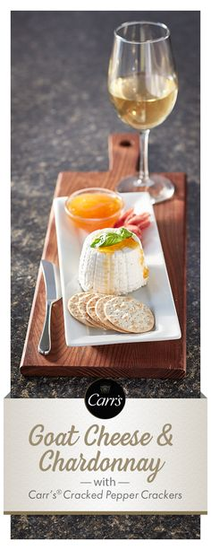 The creamy and dry taste of aged goat cheese is a great companion with a California or Australian Chardonnay. Carr's® Table Water Cracked Pepper lets the layers of flavor shine through.