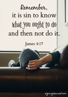"""""""Therefore to him that knoweth to do good and doeth it not, to him it is sin."""" James 4:17 To be free from it, we have to recognize and acknowledge it enough to repent. Recognition comes from staying in the Word."""