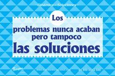 Las soluciones son caminos que se encuentran en todo momento.