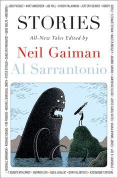 Stories: All-New Tales -- edited by Neil Gaiman & Al Sarrantonio