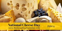 National Cheese Day - June 4