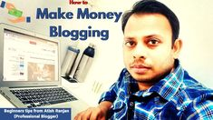 How to Make Money Blogging for Beginners | Expert Opinion from Atish Ran... Make Money Blogging, Earn Money, Make Money Online, How To Make Money, Seo Tips, Blogging For Beginners, Earning Money