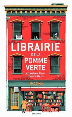 La Belle Illustration: Vincent Mahé, La librairie de la pomme verte, Editions les Arènes, août 2013