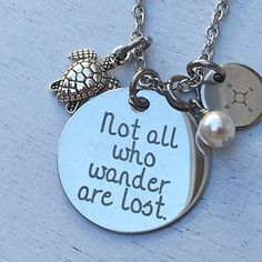 """Not All Who Wander Are Lost"" Necklace & charms"