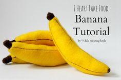 While Wearing Heels: I heart fake food - Felt Banana Tutorial (even has a 'ba-nanus')