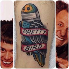 "Funny tattoo. From the movie Dumb and Dumber. "" Pretty Bird"" Nick Mayes - Scarborough UK"