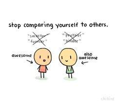 stop comparing yourself to others!!