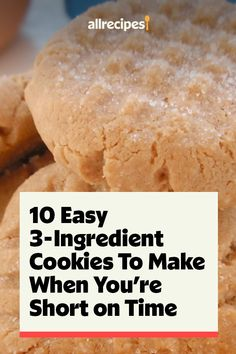 """10 Easy 3-Ingredient Cookies To Make When You're Short on Time 
