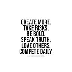 Live this. Every single day. Compete for your life.