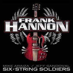 FRANK HANNON (USA) - SIX STRING SOLDIERS - Un tripudio di chitarre blues-rock [7]