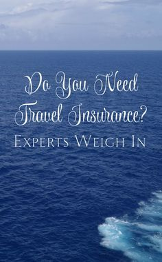 """Travel insurance - do you really need it?  (Hint: """"if you can't afford to lose it, you should insure it""""). – Linda Tancs, Wanderful Cruises"""