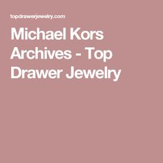 Michael Kors Archives - Top Drawer Jewelry
