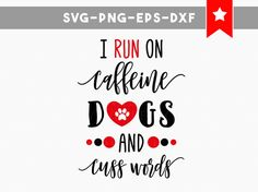 Free SVG I Run On Caffeine Dogs and Cuss Words SVG work with Silhouette Design Studio and Cricut Design Space Silhouette Design Studio, Silhouette Projects, Spring Words, Craft Club, Free Svg Cut Files, Diy Shirt, Cricut Explore, Svg Cuts, Free Silhouette